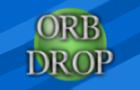 Orb Drop