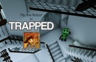 Pip the Robot: Trapped