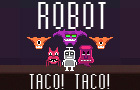 Robot Taco! Taco! by goldengrave