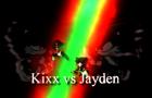Kixx vs Jayden