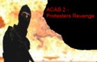 ACAB 2-Protesters Revenge