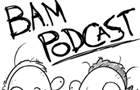 B.A.M Podcast by Shotgunmadmax