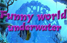 Funny world - Underwater