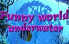 Funny world - Underwater