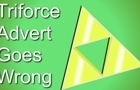 Triforce Advert Goes Bad