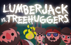 Lumberjack vs Treehuggers by funstorm