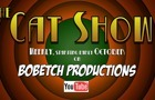 The Cat Show by BOBETCH