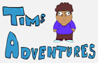Tim's Adventures by AverageGreen
