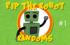 Pip the Robot: Randoms #1 by Zictor