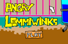 Angry Lemmiwinks