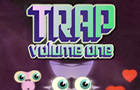 Trap: Volume One by gamezhero