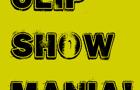 Clip Show Mania {trailer}