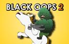 BLACK OOPS 2