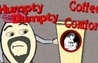 H. Dumpty: Coffee Comfort by happyfatties