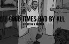 good Times Had By All #1 by BladowComics