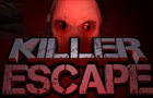 Killer Escape by Psionic3D