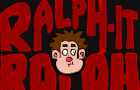Ralph-It Ralph!
