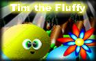 Timthefluffy