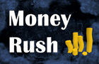 Money Rush V1.1 by IdkWhatsRc