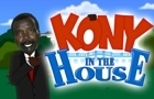 Kony in the House!