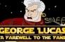 George Lucas' Farewell