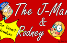 The J Man and Rodney's