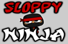 Sloppy Ninja - Demo by mrjonesgl