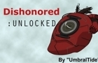 Dishonored :Unlocked