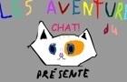 Les Aventures Du Chat!
