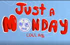 Just a Monday Collab by ReklessCreati0n