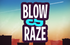 Blow &amp; Raze by zloymedved