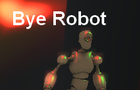 Bye Robot
