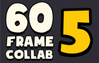 60 Frame Collab 5