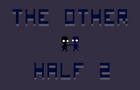 The Other Half 2 by coffingames