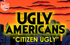 Ugly Americans by ClickShake