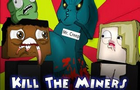 Kill The Miners by PopToonstv