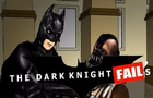 The Dark Knight Fails
