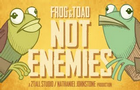 Frog & Toad: NOT ENEMIES!