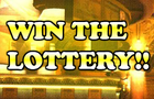 Win the Lottery!!