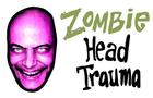 Zombie Head Trauma