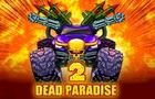 Dead Paradise 2