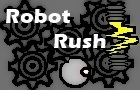 Robot Rush (DEMO)