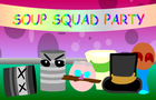 SOUP SQUAD PARTY