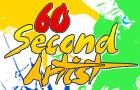60 Second Artist!