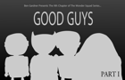 Good Guys Part I