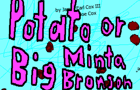 Potato or Big Minta Brons