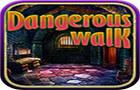 Dangerous walk - Mystery