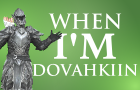 When I'm Dovahkiin
