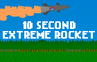 10 Second Extreme Rocket