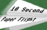 10 Second Paper Flight